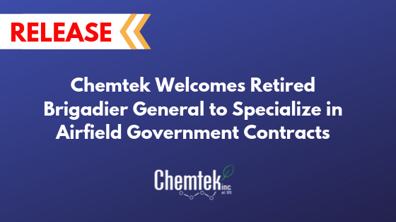 Chemtek Welcomes Retired Brigadier General to Specialize in  Airfield Government Contracts